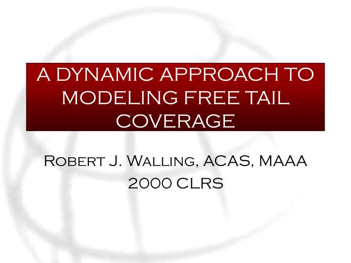A dynamic approach to modeling free tail coverage