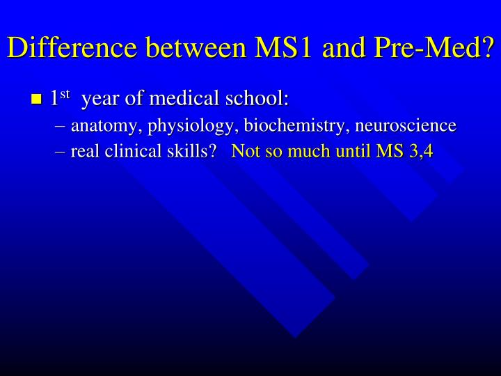 Difference between MS1 and Pre-Med?