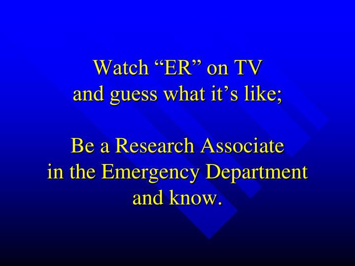 "Watch ""ER"" on TV"