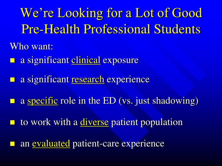 We're Looking for a Lot of Good Pre-Health Professional Students