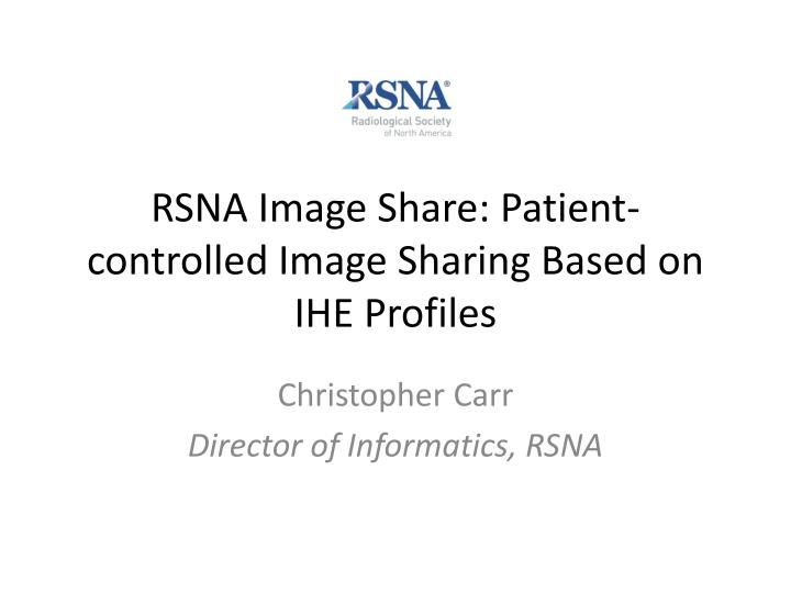 rsna image share patient controlled image sharing based on ihe profiles