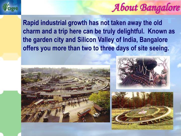about bangalore Bangalore (/ b æ ŋ ɡ ə ˈ l ɔː r /), officially known as bengaluru ([ˈbeŋɡəɭuːɾu] ( listen)), is the capital of the indian state of karnataka.