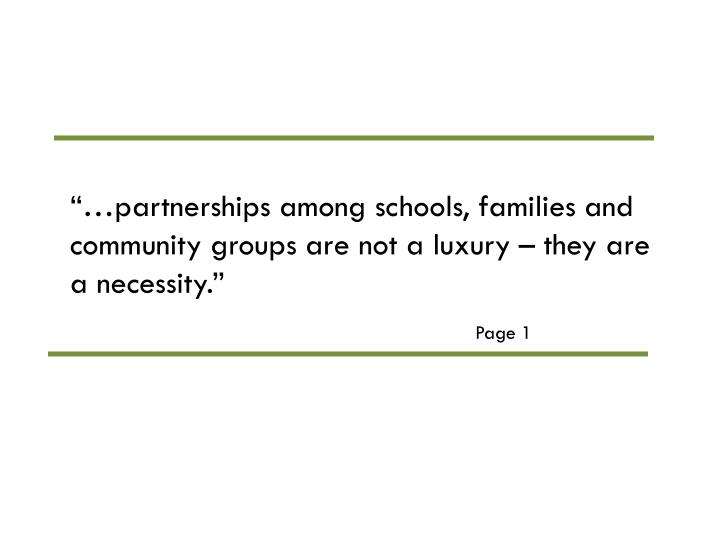 """""""…partnerships among schools, families and community groups are not a luxury – they are a nec..."""