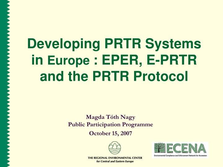 developing prtr systems in europe eper e prtr and the prtr protocol