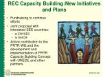 rec capacity building new initiatives and plans