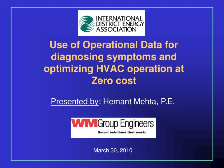 use of operational data for diagnosing symptoms and optimizing hvac operation at zero cost n.