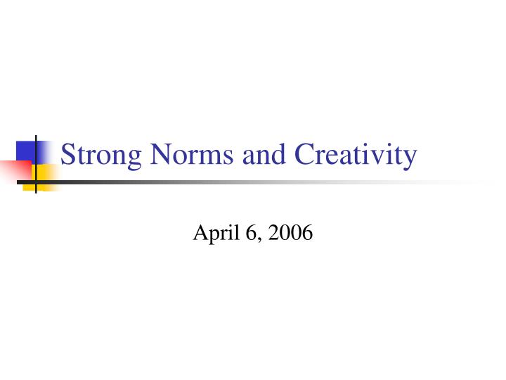 strong norms and creativity n.