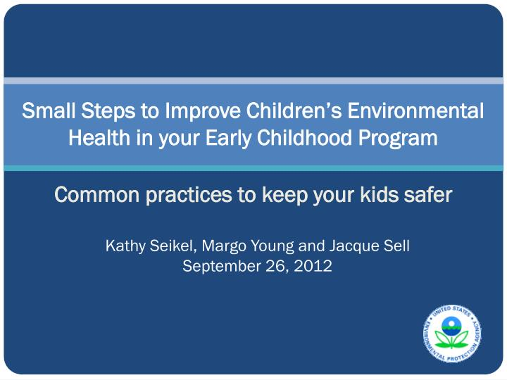 small steps to improve children s environmental health in your early childhood program n.