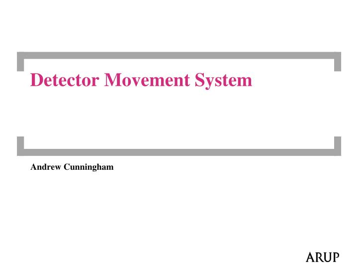 detector movement system n.