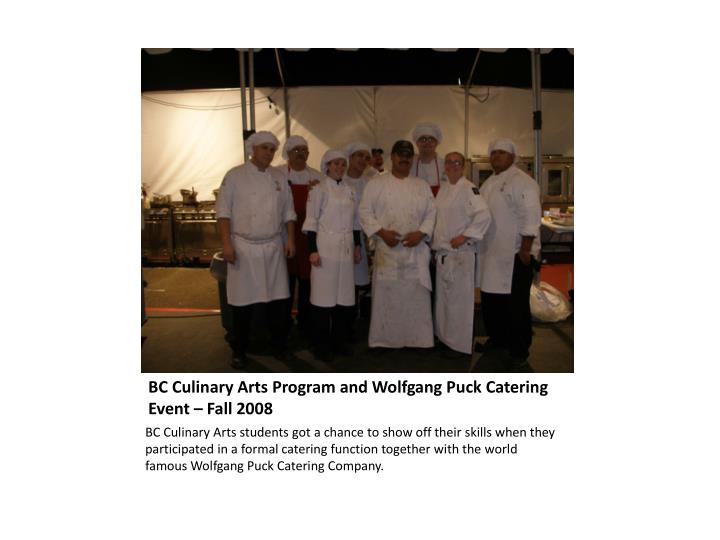 bc culinary arts program and wolfgang puck catering event fall 2008 n.