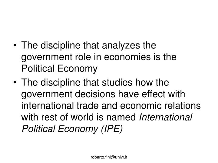 inter relationship of economic political and Political economy most commonly refers to interdisciplinary studies drawing upon economics, sociology and political science in explaining how political institutions, the political environment, and the economic system—capitalist, socialist, communist, or mixed—influence each other.
