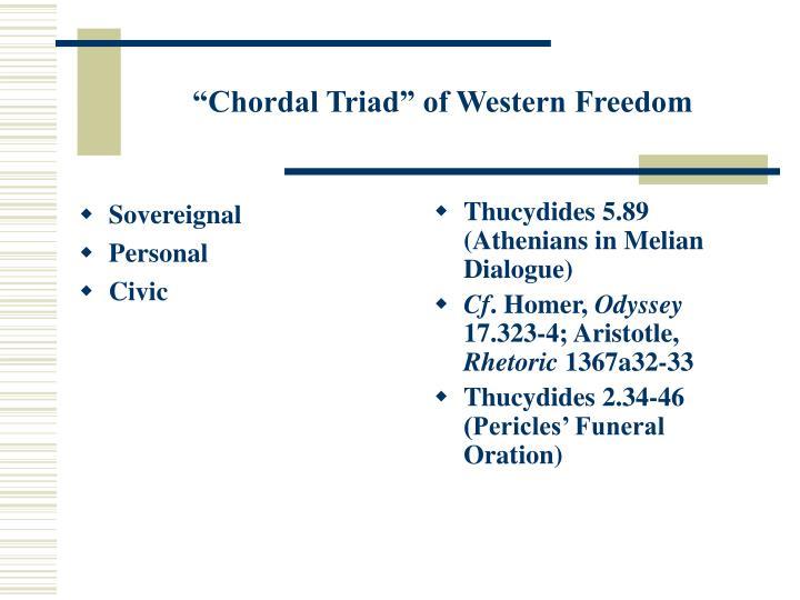 Chordal triad of western freedom