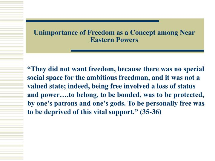 Unimportance of Freedom as a Concept among Near Eastern Powers