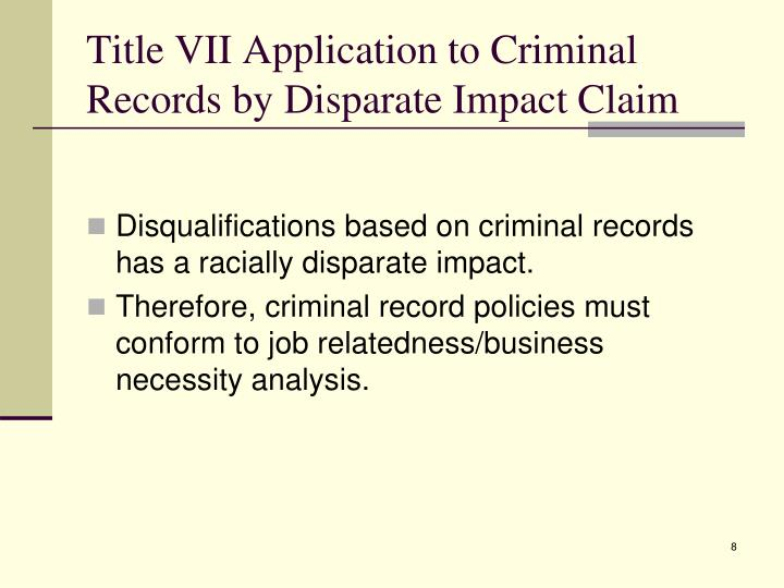 Title VII Application to Criminal Records by Disparate Impact Claim