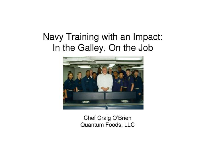 navy training with an impact in the galley on the job