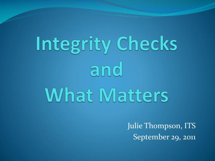 integrity checks and what matters n.