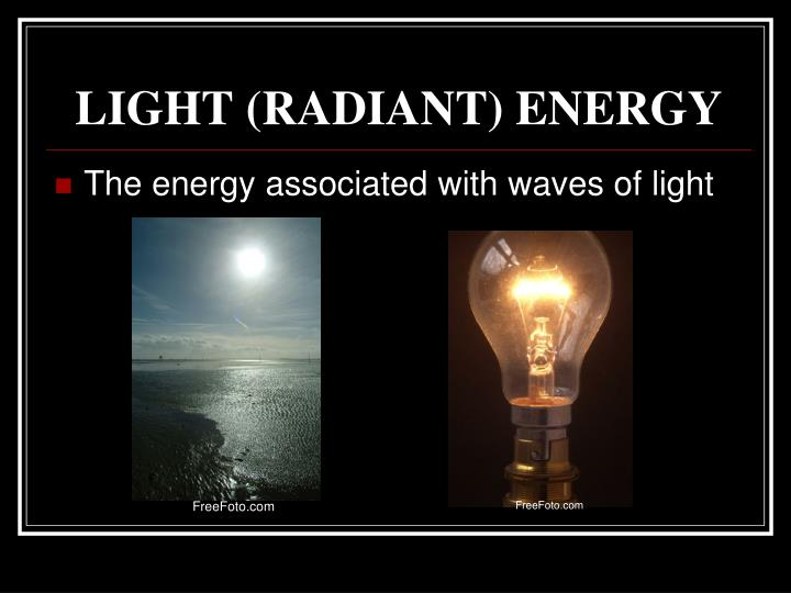 LIGHT (RADIANT) ENERGY