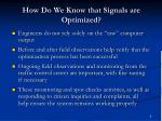 how do we know that signals are optimized