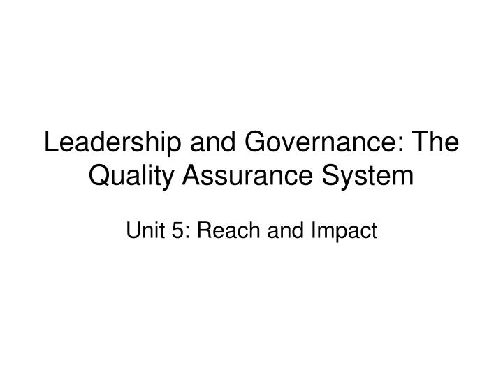 leadership and governance the quality assurance system n.