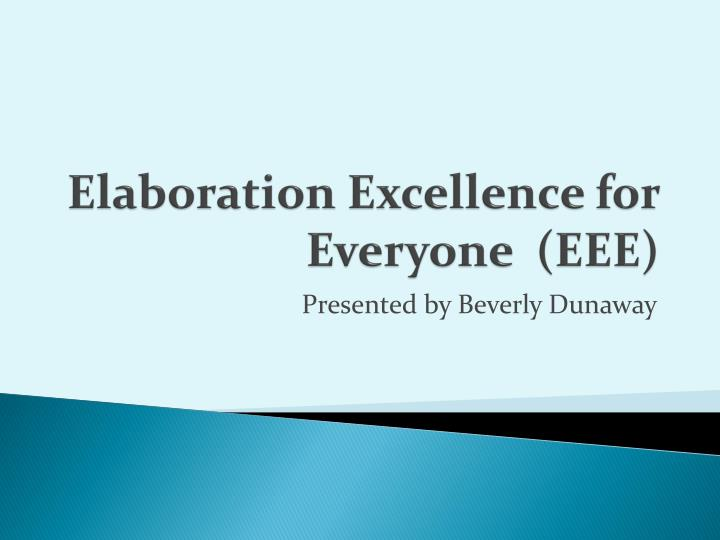 elaboration excellence for everyone eee n.