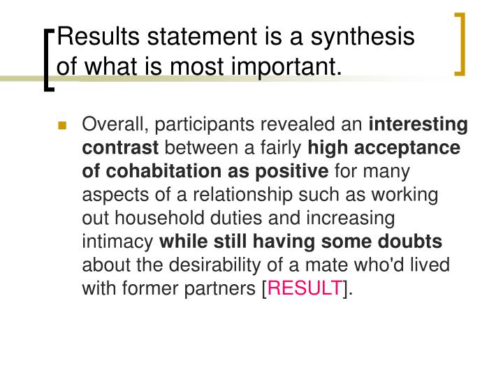 Results statement is a synthesis of what is most important.