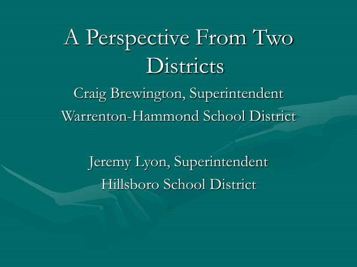 A Perspective From Two Districts