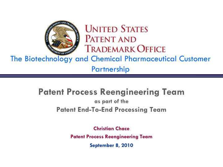 patent process reengineering team as part of the patent end to end processing team n.