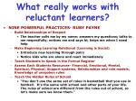 what really works with reluctant learners