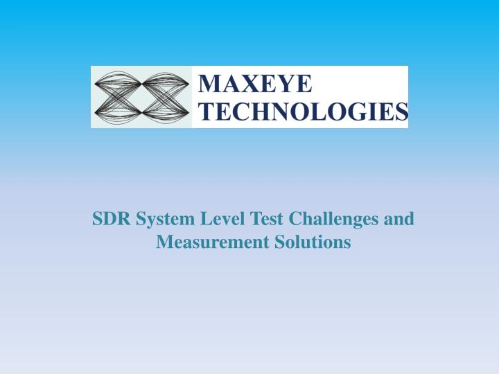 sdr system level test challenges and measurement solutions n.