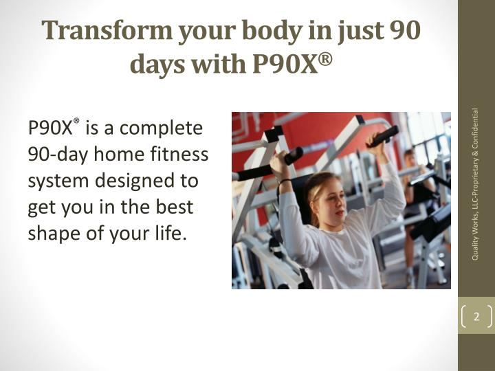 Transform your body in just 90 days with p90x