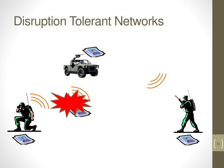 Disruption Tolerant Networks