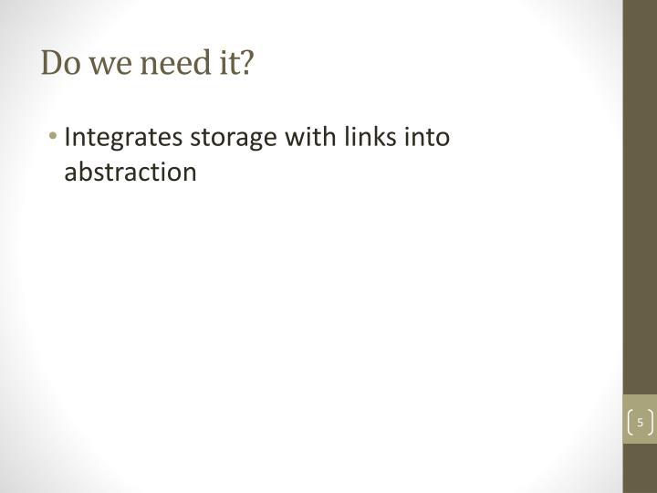 Do we need it?