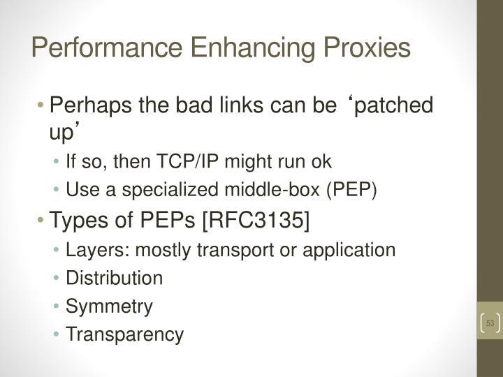 Performance Enhancing Proxies