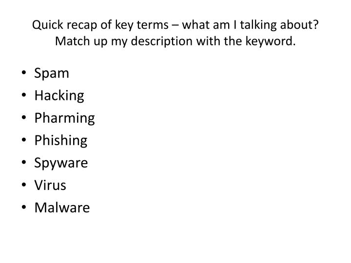 Quick recap of key terms – what am I talking about? Match up my description with the keyword.