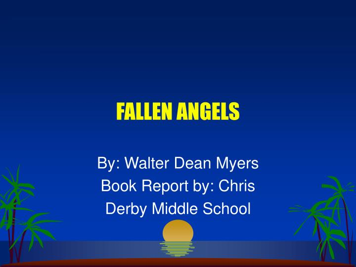 fallen angel essay Essay topic 3 the novel fallen angels is set at a time of american history in which the civil rights movement was pushing forward part 1) describe the way that racism in.
