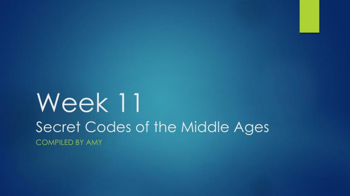 week 11 secret codes of the middle ages n.