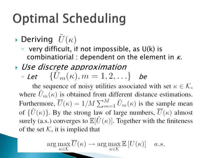 Optimal Scheduling
