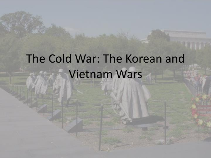 Ppt the cold war the korean and vietnam wars powerpoint the cold war the korean and vietnam wars ccuart Images