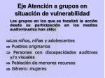 eje atenci n a grupos en situaci n de vulnerabilidad
