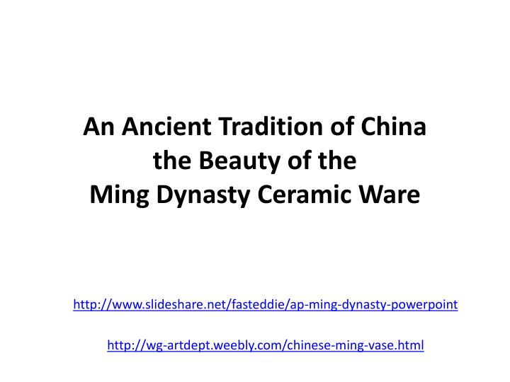 an ancient tradition of china the beauty of the ming dynasty ceramic ware n.