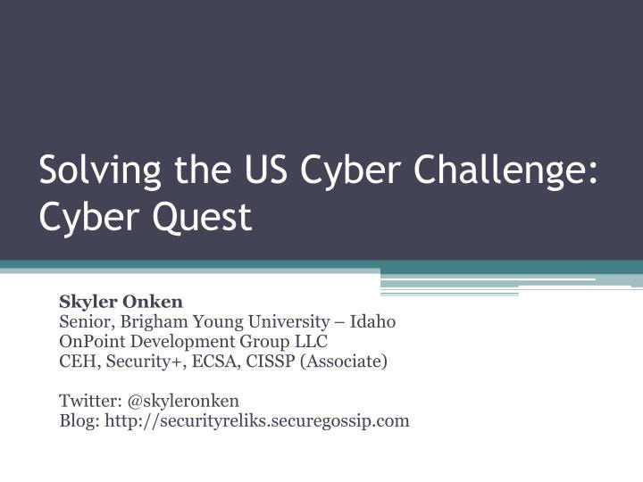 solving the us cyber challenge cyber quest n.