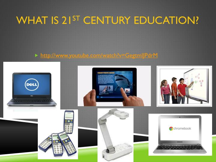 What is 21 st century education