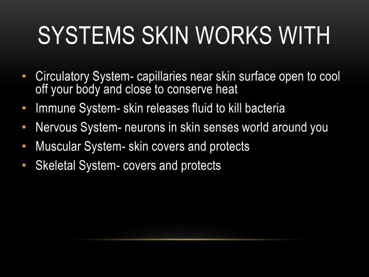 SYSTEMS SKIN WORKS WITH
