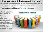 4 power to contribute something new