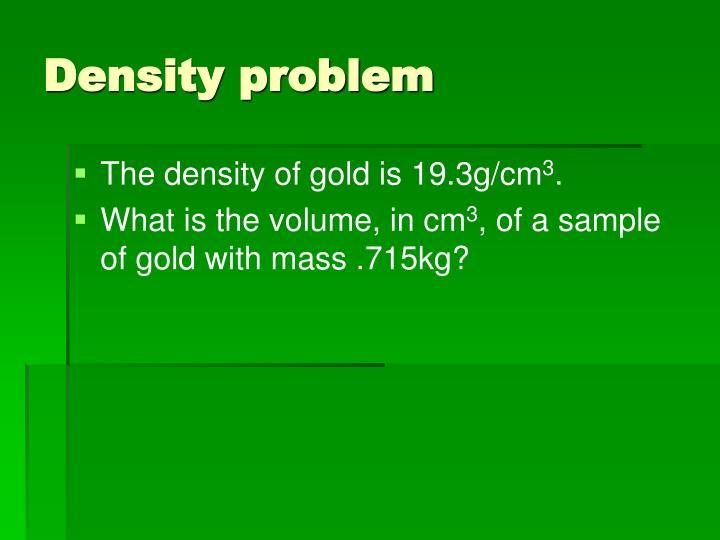 Density problem
