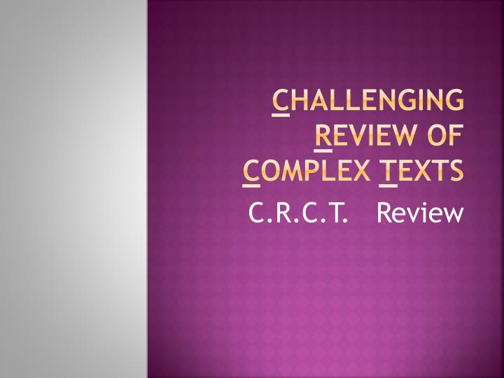 c hallenging r eview of c omplex t exts n.