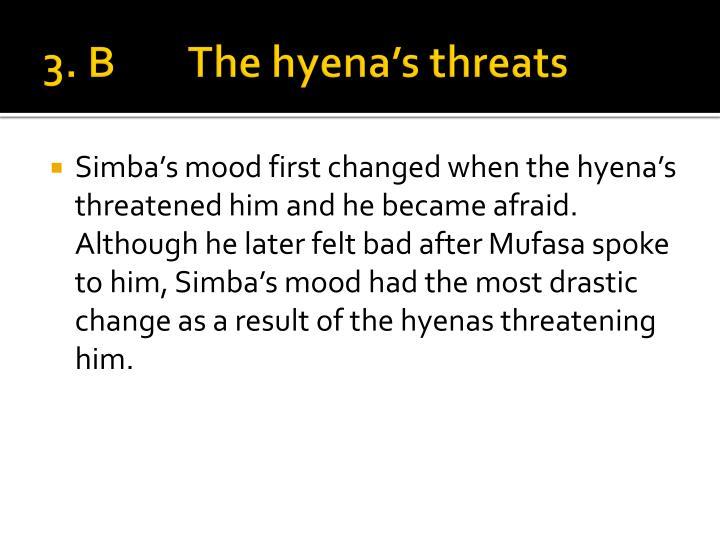 3. BThe hyena's threats