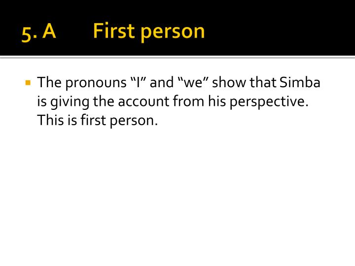 5. A First person