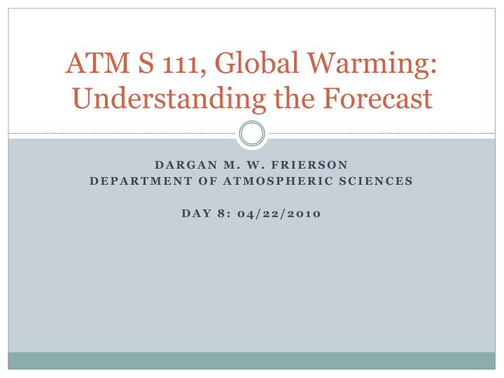 Atm s 111 global warming understanding the forecast