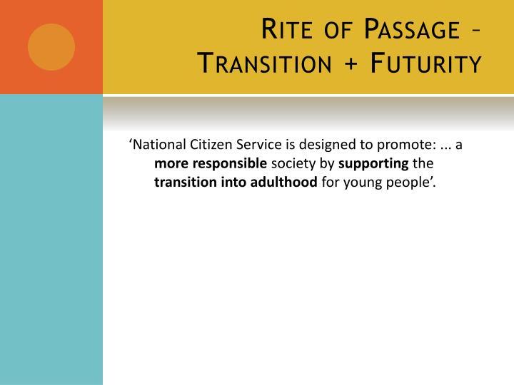 Rite of Passage – Transition + Futurity